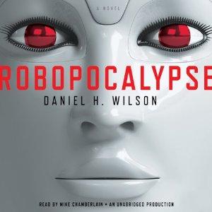 Robopocalypse by Daniel H Wilson cover image