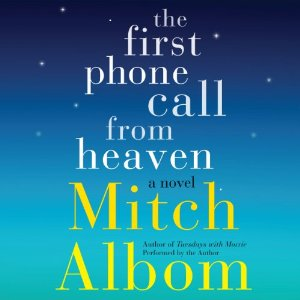 The First Phone Call From Heaven by Mitch Albom cover image